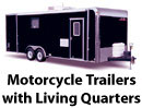 Motorcycle Trailers with Living Quarters