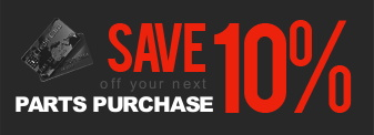 Save 10% off your next parts purchase